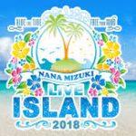 NANA MIZUKI LIVE ISLAND 2018 IN SAITAMA